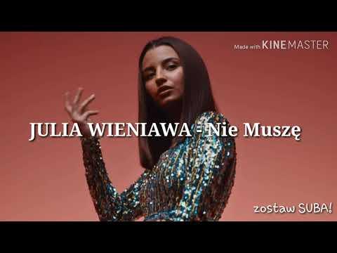 Julia Wieniawa Nie Muszę Lyrics TEKST