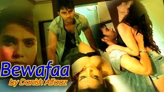 Danish Alfaaz - Bewafaa- Heartless | Official Video |Anupama & Danish | Latest Song 2015 | Full HD