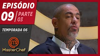 MASTERCHEF BRASIL (19/05/2019) | PARTE 3 | EP 09 | TEMP 06