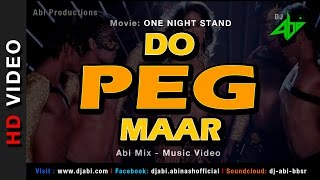 Do Peg Maar Remix | One Night Stand | DJ Abi | Sunny Leone | Neha Kakkar | Music Video | HD