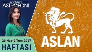 Aslan Burcu Haftalık Astroloji Burç Yorumu 26 Haziran-2 Temmuz 2017