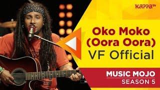 Oko Moko (Oora Oora) - VF Official - Music Mojo Season 5 - Kappa TV