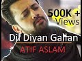 Dil Diyan Gallan LIVE BEST VERSION Atif Aslam Tiger Zinda Hai mp3