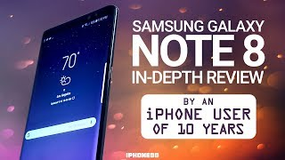 Samsung Galaxy Note 8 In-Depth Review by an iPhone User of 10 Years [4K]