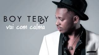 Boy Teddy - Vai com Calma (Official Audio)
