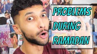 Problems During Ramadan