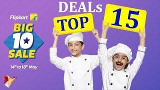 Flipkart Big 10 Sell - Top 15 Deals of 15 May'2017 | Data Dock
