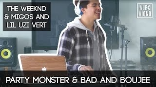 Party Monster By The Weeknd And Bad And Boujee By Migos And Lil Uzi Vert  Alex Aiono Cover