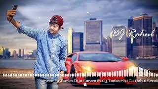 Mene Dil Tumko Diya Sanam (Fully Tadka Mix) DJ Rahul Seraikella