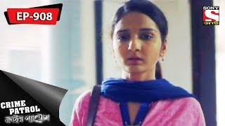 Crime Patrol - ক্রাইম প্যাট্রোল - Bengali - Ep 908 - 05th August, 2018