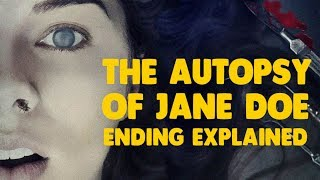 The Autopsy of Jane Doe Movie Ending Explained (Spoiler Alert!)