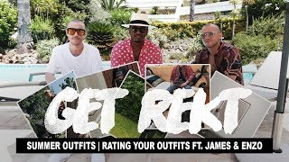 Get Rekt #5 Summer Outfits Ft. James & Enzo (Rating Your Outfits)