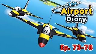 The Airport Diary - 73-78 - episodes - Cartoons about planes - Best animation for kids