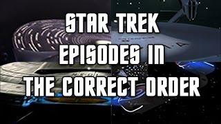 Watch Star Trek In The CORRECT Order!  Make It Work#7
