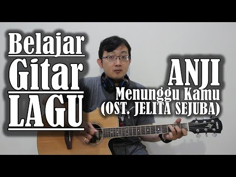 Belajar Gitar Lagu - Menunggu Kamu ost.jelita sejuba (ANJI)