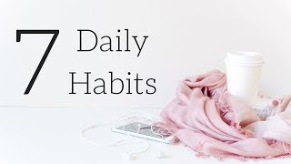 7 Daily Habits to Keep Your Life Organized