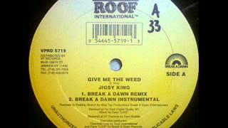 Jigsy King - Give Me The Weed (Break A Dawn Remix)