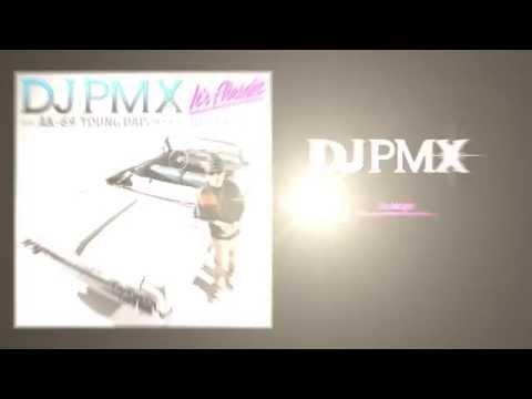 """DJ PMX """"LocoHAMA CRUISING JAPANESE WEST COAST STYLE MIX BEST""""スペシャル・トレーラー"""