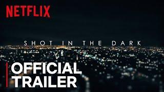 Shot in the Dark | Official Trailer [HD] | Netflix