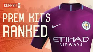 Premier League Kits Ranked 2017-18