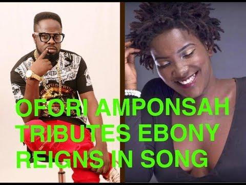Xxx Mp4 Ofori Amponsah Tributes Ebony In Song 3gp Sex