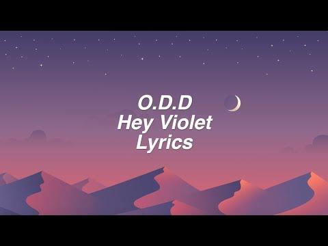 O.D.D. Hey Violet Lyrics