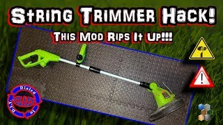 Hack a String Trimmer - this rips stuff up