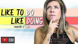 Like To Do - Like Doing | Usando o ING