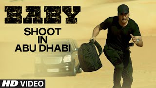 'Baby' Shoot in Abu Dhabi   Releasing on 23rd January 2015
