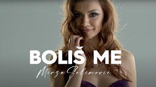 Mirza Selimovic - Bolis me (OFFICIAL VIDEO) 2016 NOVO!