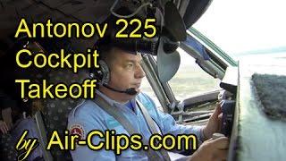 Antonov 225 COCKPIT TAKEOFF INSIDE world's largest plane! Cpt.Antonov pulls up 600 tons! [AirClips]