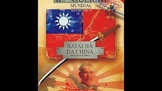 Documentário 2ª Guerra :V. 05 - A BATALHA DA CHINA