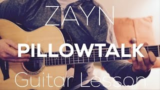 ZAYN- PILLOWTALK - Guitar Lesson (Chords and Strumming)