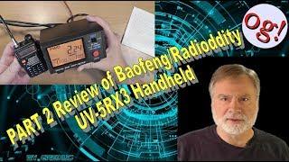 PART 2 Review of Baofeng/Radioddity UV-5RX3 Handheld (#173)
