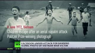 Iconic war photo or child pornography? Facebook under attack for banning 'Napalm girl' pic