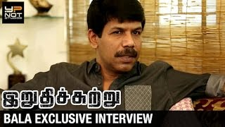 Bala Exclusive Interview | Irudhi Suttru Tamil Movie | Sudha Kongara | R Madhavan | Ritika Singh