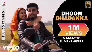Dhoom Dhadakka - Full Song | Arjun & Parineeti | Shahid Mallya | Antara Mitra