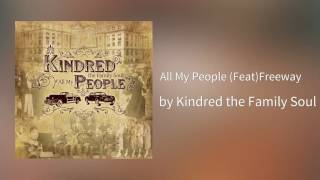 All My People (Feat)Freeway - Kindred the Family Soul