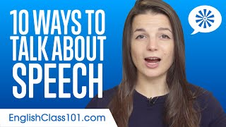 10 Ways to Talk About Speech in English