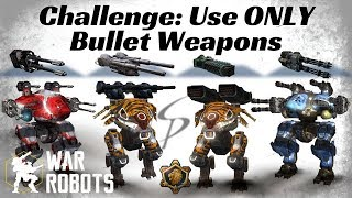 War Robots - Challenge: Use ONLY Bullet Weapons - Molot / Tempest / Thunder / Punisher