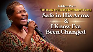 Lashun Pace Testimony-Safe in his Arms