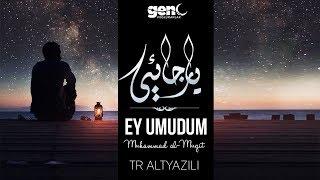 Ya Rajai Ey Umudum - Muhammad al Muqit | Arapça Neşid [Türkçe Altyazılı]