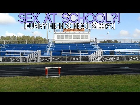 Sex At SCHOOL?! (Funny High School Story!)