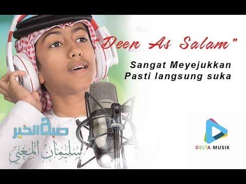 Deen As Salam - Full 2 Reff      دين السلام  (DIJAMIN MEWEK) versi ASLI nya