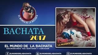 Esme - La Primera Vez - #BACHATA 2017