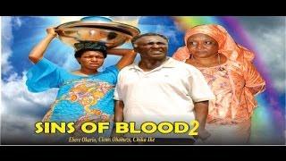 Sins of the Blood 2        -    2014 Nigeria Nollywood Movie