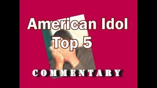 American Idol 2018 Top 5 (commentary)