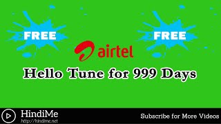 How to Activate Free Airtel Hello Tune Service for 999 Days (2016)