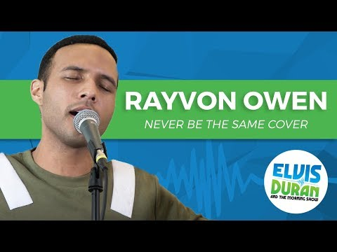 "Rayvon Owen - ""Never Be the Same"" Camila Cabello Acoustic Cover   Elvis Duran Show"