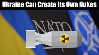Ukraine Can Create Its Own Nukes, Former Envoy to NATO Claims